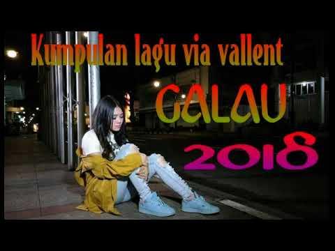 Kumpulan Lagu Via Vallent GALAU 2018 #OMSERA