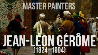 Jean-Léon Gérôme (1824–1904) A collection of paintings 4K Ultra HD