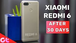 Xiaomi Redmi 6 Review after 30 Days: Best Budget Phone Really? | GT Hindi