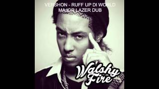 Download Vershon | Ruff Up Di World (Major Lazer Dub) | Dancehall Music 2015 | WalshyFire Presents... MP3 song and Music Video