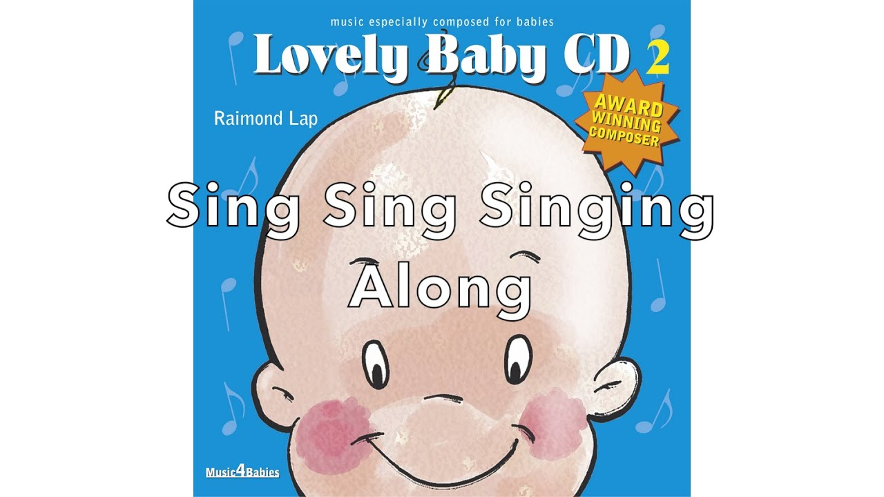 See your baby enjoy: 'Sing Sing Singing Along' by Raimond ...
