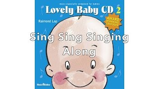 See your baby enjoy: 'Sing Sing Singing Along' by Raimond Lap