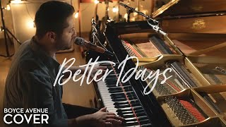 Better Days - Goo Goo Dolls (Boyce Avenue piano cover) on Spotify & Apple