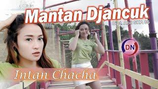 Download Intan Chacha - Mantan Djancuk [OFFICIAL]