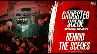Gangster scene | behind the scene  | gursewak dhillon | sukh sanghera | boombox media
