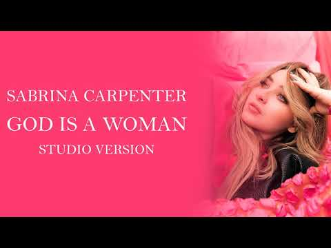Ariana Grande - God Is A Woman (Sabrina Carpenter Studio Version)