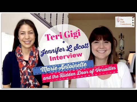 TeriGigi + Jennifer L. Scott Interview | Marie Antoinette & The Hidden Door of Versailles