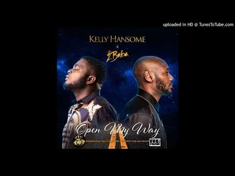 Kelly Hansome Ft  2Baba   Open My Way