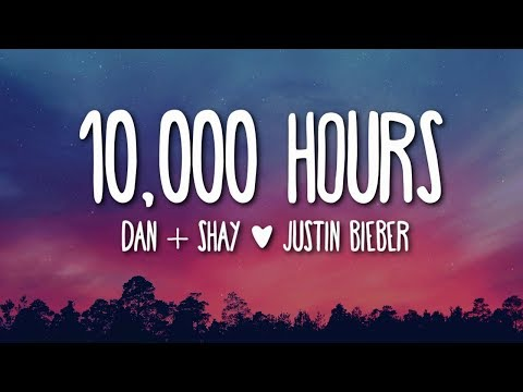dan-+-shay,-justin-bieber---10,000-hours-(lyrics)-🎵
