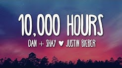 Dan + Shay, Justin Bieber - 10,000 Hours (Lyrics) 🎵