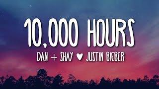 Download Dan + Shay, Justin Bieber - 10,000 Hours (Lyrics) 🎵