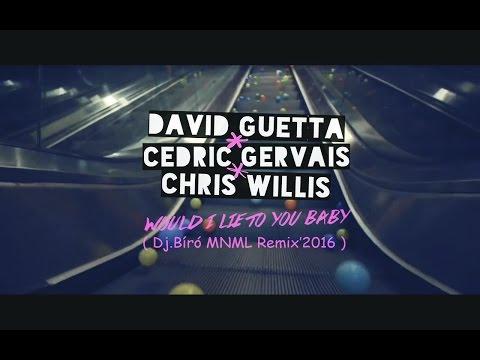 David Guetta ft. Cedric Gervais & Chris Willis - Would I Lie To You (Dj.Bíró MNML bootleg�)