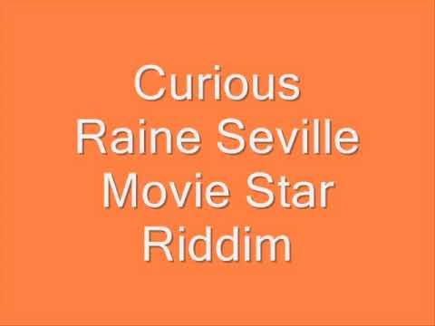 Raine Seville - Curious (Movie Star Riddim)