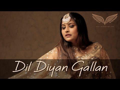 Dil Diyan Gallan Female Cover   Varsha Singh   Tiger Zinda Hai   Salman Khan   Katrina Kaif