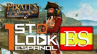 Pirates of the Burning Sea (ESPAÑOL) First Look