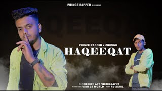 PRINCE RAPPER - HAQEEQAT Ft. CHENGO | Prod. By RV AKHIL | Official Music Video 2021
