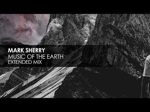 Mark Sherry - Music Of The Earth (Original Mix)