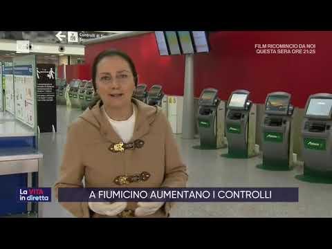 A Fiumicino aumentano i controlli - La vita in diretta 17/03/2020
