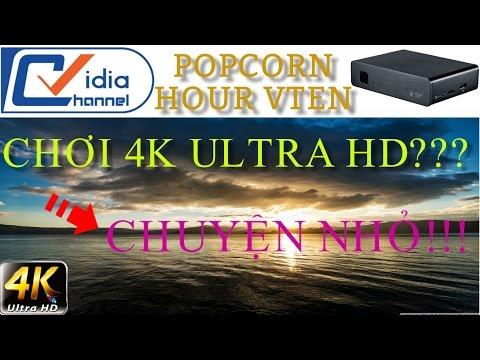 Trải Nghiệm Khả Năng Chơi 4K Ultra HD Trên Popcorn Hour VTEN - Vidia Channel