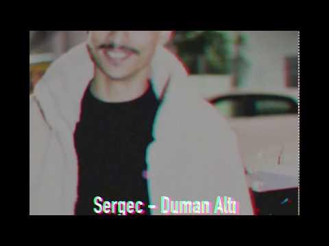 "Sergec - ""Duman Altı"" (Prod. By CA$HUAL)"