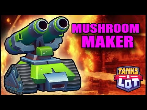 MUSHROOM MAKER - Chest Opening + Gameplay - TANKS A LOT  - Tank Game