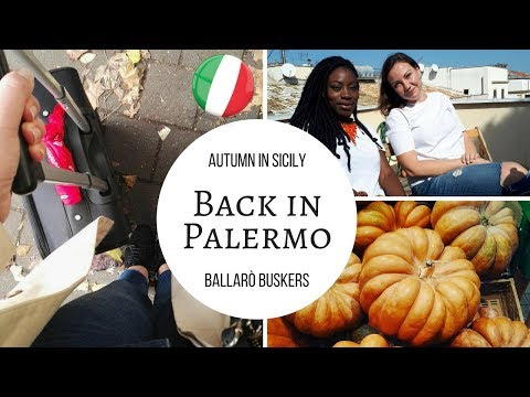 PALERMO SUNDAY VLOG #10: AUTUM IN SICILY AND BALLARO' BUSKERS | Dragonfly's Heart
