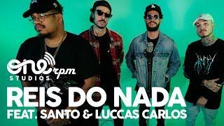 Baixar Reis do Nada feat. Luccas Carlos, Santo - Mulheres Peladas - ONErpm Studio Sessions