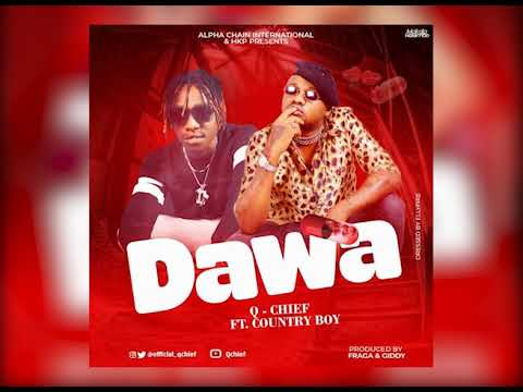 Q Chief Ft Country Boy - DAWA (Official Audio)