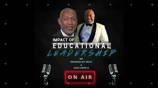 Impact of Educational Leadership Talk Show Episode 19