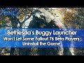Bethesda's Buggy Launcher Won't Let Some Fallout 76 Beta Players Uninstall the Game