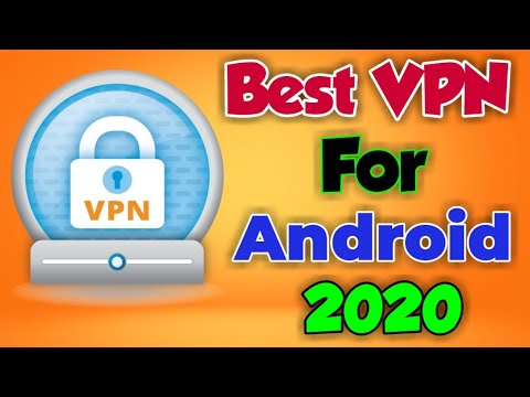 Best Free VPN Apps For Android Mobile 2020 - Get Private Internet Access Best & Secure VPN