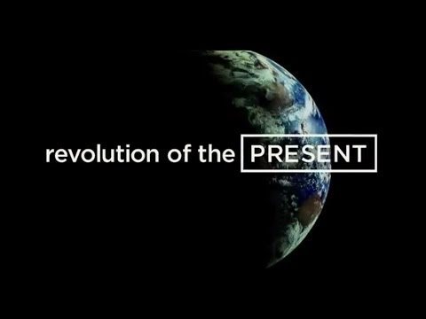 Trailer: Revolution of the Present