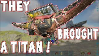THEY PUSHED WITH A TITAN ?!?!? | Ark Official PvP | Ark Survival Evolved Gameplay