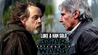 Star Wars Episode 9 Luke Warns Han Solo! Leaked Details & More