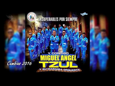 Miguel Angel Tzul - Insuperables Por Siempre
