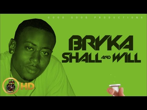 Bryka - Shall & I Will [Cure Pain Riddim] February 2016