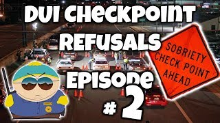 DUI Checkpoint Refusal - The Law - Episode 2