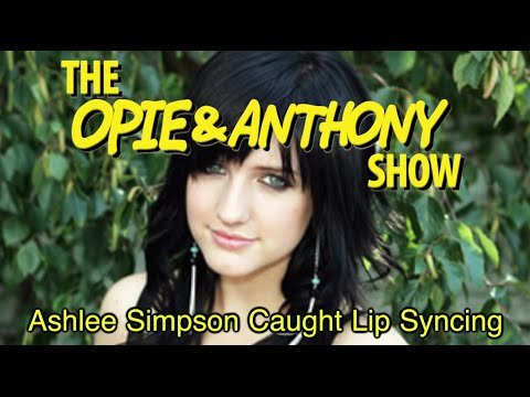 Opie & Anthony: Ashlee Simpson Caught Lip Syncing (10/25, 10/26/04, 01/10, 01/21, 12/29/05)