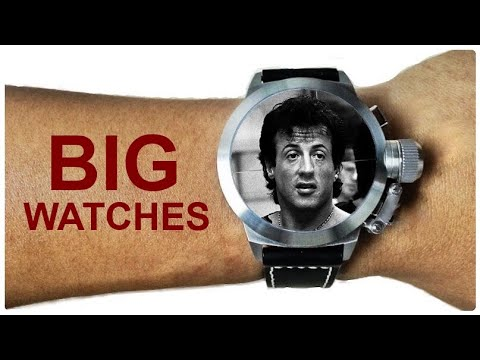 BIG Watches.  Why You Can Blame Sylvester Stallone.