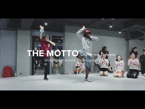 The Motto - Drake (feat. Lil Wayne) / WilldaBeast Adams Choreography