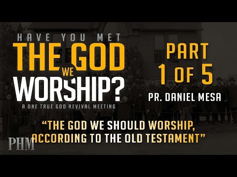 The God We Should Worship According to the OT - Pr. Daniel Mesa