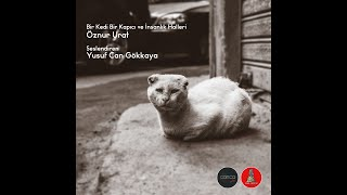 Öznur Unat- Bir Kedi Bir Kapıcı ve İnsanlık Halleri (Sesli Öykü)