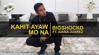 Bigshockd - Kahit ayaw mo na (Rap Version) ft. Aiana Juarez (This Band)