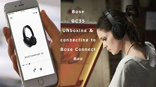 Bose QC35 unboxing| Review | How to use Bose connect App | Go or No Go?