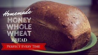Homemade Honey Whole Wheat Bread Recipe