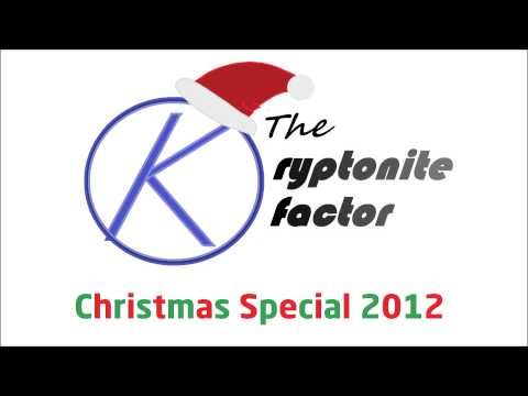 The Kryptonite Factor - Christmas Special 2012