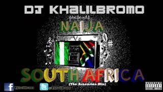 Naija Vs South Africa #NvSA 2014 [The Ascension Mix] By Dj KhalilBromo Feat. 2face,Davido,Mafikizolo