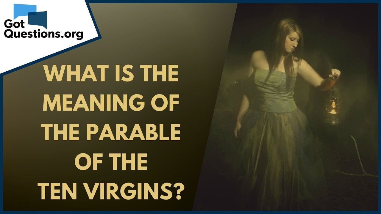 Download What is the meaning of the Parable of the Ten Virgins? | GotQuestions.org