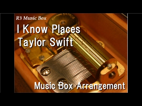 I Know Places/Taylor Swift [Music Box]
