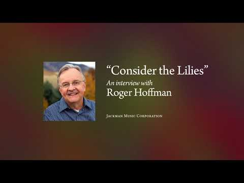"Story Behind the Song: ""Consider the Lilies"" by Roger Hoffman"
